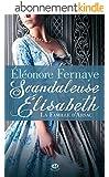 Scandaleuse Élisabeth: La Famille d'Arsac, T1