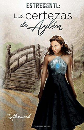 ESTRECANTL, Las Certezas de Aylén par Alicewood