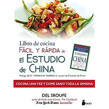 Libro de cocina fácil y rápida de el estudio de China/ The China Study Quick & Easy Cookbook