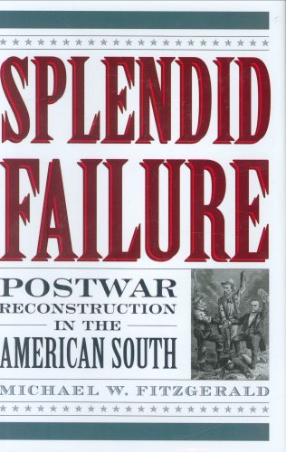 splendid-failure-postwar-reconstruction-in-the-american-south