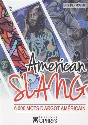 Americain Slang - 6000 mots d'argot américain