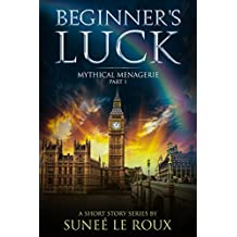 Beginner's Luck (Mythical Menagerie Book 1)