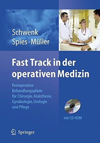 Fast Track in der operativen Medizin: Perioperative Behandlungspfade Fur Chirurgie, Gynakologie, Urologie, Anasthesie Und Pflege