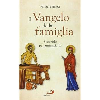 Il Vangelo Della Famiglia. Scoprirlo Per Annunciarlo