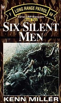 Six Silent Men, Book Two (101st Lrp/Rangers) by [Miller, Kenn]