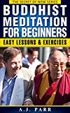 Buddhist Meditation for Beginners (Understanding Dalai Lama, Eckhart Tolle, Jiddu Krishnamurti & Alan Watts): Easy Lessons & Exercises to Develop Mindfulness ... and Inner Peace! (The Secret of Now Book 2)