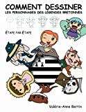 Telecharger Livres Comment dessiner les Personnages des legendes Bretonnes Comment dessiner d adorables petits personnages des legendes Bretonnes (PDF,EPUB,MOBI) gratuits en Francaise