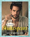 The Necessary Shakespeare (4th Edition) 4th (fourth) Edition by Bevington, David published by Longman (2013)