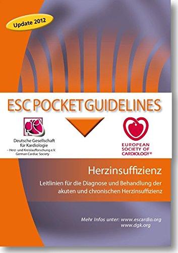 Herzinsuffizienz: Leitlinien für die Diagnose und Behandlung der akuten und chronischen Herzinsuffizienz (Pocket-Leitlinien)