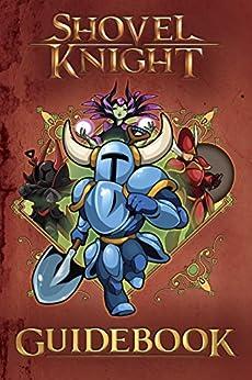 Shovel Knight Guidebook di [Cordill, Lloyd]