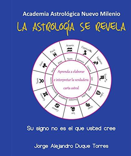 La astrología se revela: Su signo no es el que usted cree (ISBN nº 0) por Jorge Alejandro Duque Torres