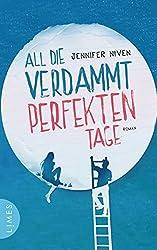 All die verdammt perfekten Tage: Roman (German Edition)