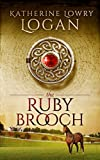 The Ruby Brooch by Katherine Logan