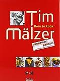 'Born to Cook: Schmeckt nicht - gibts nicht' von Tim Mälzer