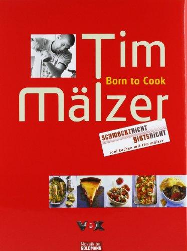 Buchseite und Rezensionen zu 'Born to Cook: Schmeckt nicht - gibts nicht' von Tim Mälzer