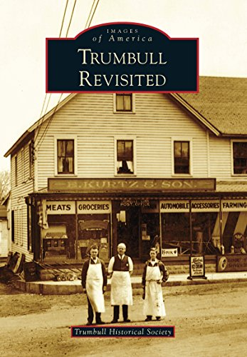 Trumbull Revisited (Images of America) (English Edition)