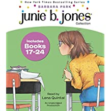 Junie B. Jones Collection Books 17-24: #17 Graduation Girl; #18 First Grader (at last!); #19 Boss of Lunch; #20 Toothle ss Wonder; #21 Cheater Pants; #22 One-Man Band; #23 Shipwrecked; #24 Boo...and