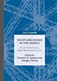Whistleblowing in the World: Government Policy, Mass Media and the Law...