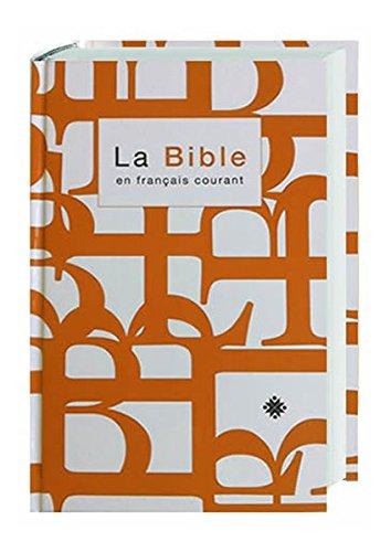 La Bible en français courant 1982/1997: Französische Bibel-Übersetzung in der Gegenwartssprache (Francais Courant La Bible En)