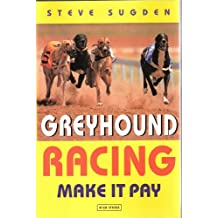 Greyhound Racing: Make It Pay
