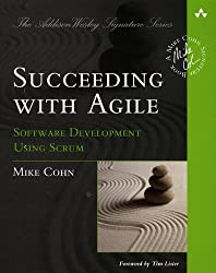 Succeeding with Agile: Software Development Using Scrum (Addison-Wesley Signature)