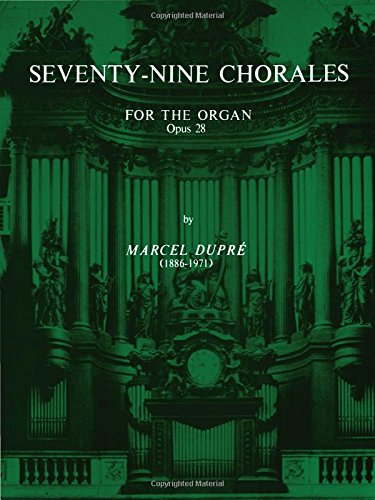 Seventy-Nine Chorales for the Organ, Op. 28 (Belwin Edition)