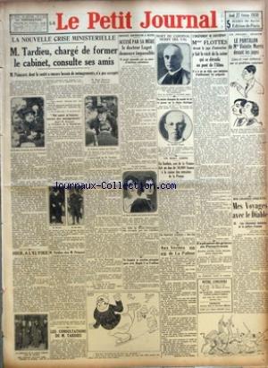 PETIT JOURNAL (LE) [No 24514] du 27/02/1930 - M. TARDIEU, CHARGE DE FORMER LE CABINET, CONSULTE SES AMIS HIER, A L'ELYSEE ACCUSE PAR SA MERE LE DOCTEUR LAGET DEMEURE IMPASSIBLE LA VILLE DE SAINT-DOMINGUE EST OCCUPEE PAR LES REBELLES UN BANQUIER SE CONSTITUE PRISONNIER APRES AVOIR DILAPIDE 8 OU 9 MILLIONS MORT DU CARDINAL MERRY DEL VAL UN ANCIEN CHAMPION DU MONDE DE TIR VA PASSER SUR LA CHAISE ELECTRIQUE UN SUEDOIS, AMI DE LA FRANCE FAIT UN DON DE 500.000 FRANCS A LA CAISSE DES RETRAITES