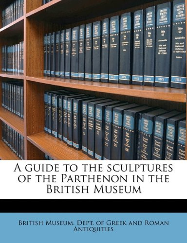 A guide to the sculptures of the Parthenon in the British Museum
