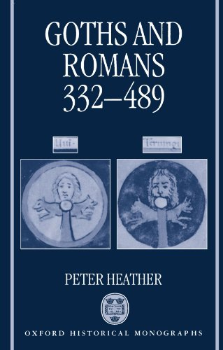 Goths and Romans 332-489 (Oxford Historical Monographs)