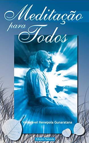 Meditação para Todos: A meditação em linguagem simples (Portuguese Edition)