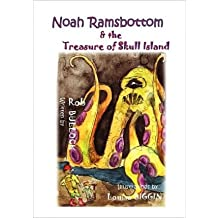 Noah Ramsbottom and the Treasure of Skull Island [ NOAH RAMSBOTTOM AND THE TREASURE OF SKULL ISLAND ] by Bullock, Rob (Author ) on Sep-30-2010 Paperback