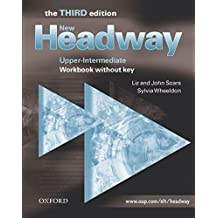 New Headway: Upper-Intermediate Third Edition: Workbook (Without Key): Workbook (Without Answers) Upper-intermediate l (Headway ELT)