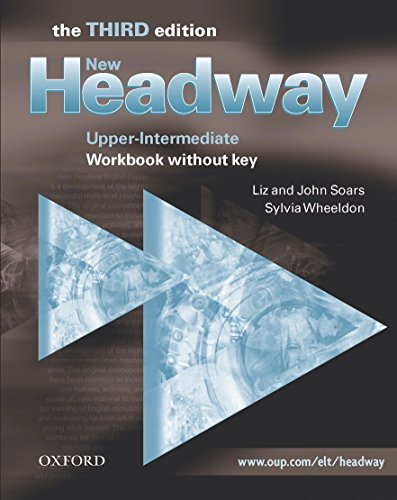 New Headway 3rd edition Upper-Intermediate. Workbook without Key: Workbook (Without Answers) Upper-intermediate l (New Headway Third Edition)