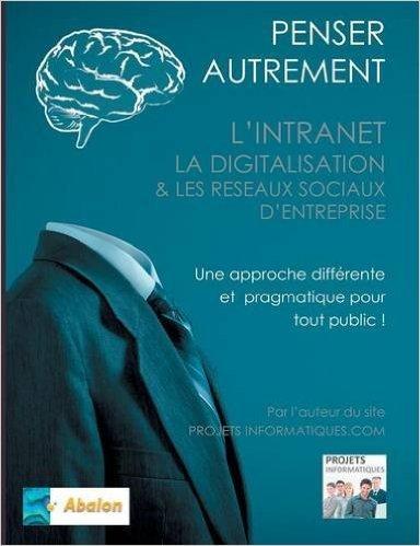 Penser autrement l'intranet, la digitalisation et les rseaux sociaux d'entreprise : Tour d'horizon du digital interne d'Entreprise de Christophe Coupez ( 5 juin 2015 )