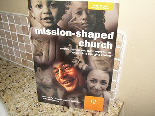 Mission-Shaped Church by Rowan Williams (Foreword), Fr Damian Feeney SSC (Collaborator), George Lings (Collaborator), (1-Jan-2004) Paperback