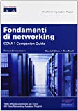 Fondamenti di networking. CCNA 1. Companion guide. Con CD-ROM