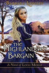 The Highlander's Bargain (The Novels of Loch Moigh) by Barbara Longley (2014-07-08)