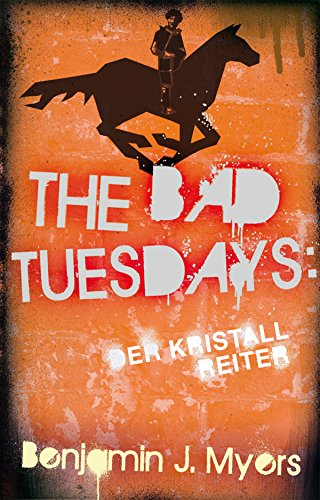 The Bad Tuesdays: Der Kristallreiter
