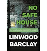 [(No Safe House)] [ By (author) Linwood Barclay ] [September, 2014]
