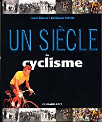 Un siècle de cyclisme 2010 - 14ème édition mise à jour