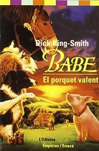 Babe, el porquet valent par Dick King-Smith