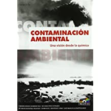 Contaminación ambiental. Una visión desde la química (Quimica (paraninfo))