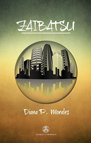 Zaibatsu por Diana P. Morales
