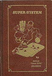 Doyle Brunson's Super System: A Course in Power Poker by Doyle Brunson (1989-11-06)