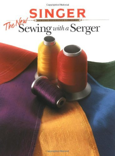 The New Sewing with a Serger (The Singer sewing reference library) by Creative Publishing International (6-Jun-1998) Paperback