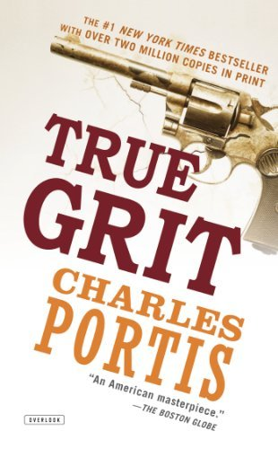 True Grit: A Novel by Charles Portis (2012-10-30)