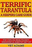 Terrific Tarantula A keepers Care Guide