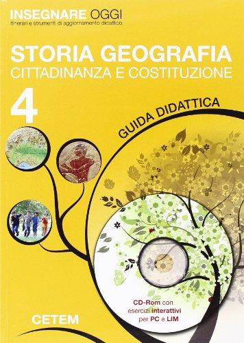 Insegnare oggi. Storia geografia. Guida didattica. Per la 4ª classe elementare