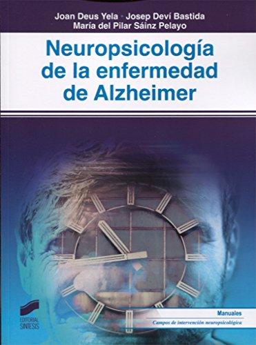 Neuropsicología de la enfermedad de Alzheimer (Biblioteca de Neuropsicología) por Joan/Deví Bastida, Josep/Saínz Pelayo, María del Pilar Deus Yela