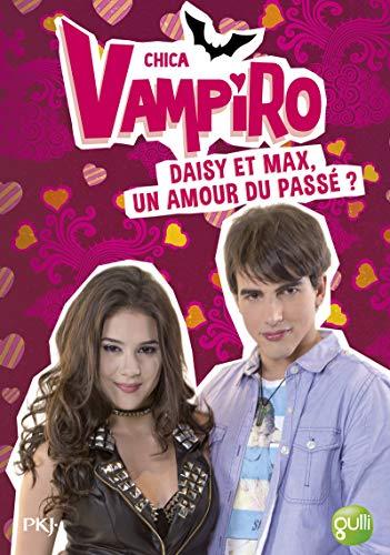 15. Chica Vampiro : Daisy et Max, un amour du passé ? (15)